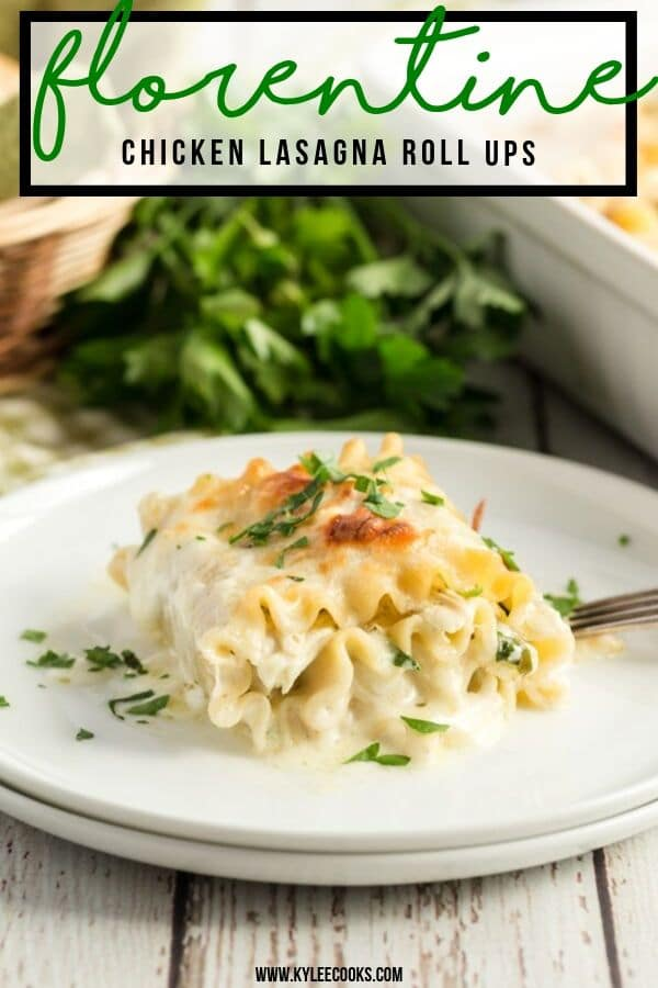 Florentine Chicken Lasagna Roll Ups pin with text overlay