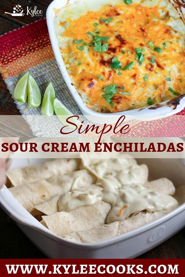 Simple Sour Cream Chicken Enchiladas Kylee Cooks